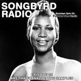 SongByrd Radio - Episode 35 - Aretha Franklin: The Samples