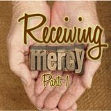 Receiving Mercy - Part 1