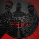 On Rotation 022: Chase & Status
