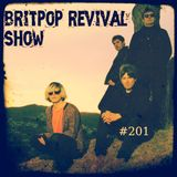 Britpop Revival Show #201 7th June 2017