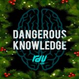 Dangerous Knowledge - December 25th 2017 pt2 ft. Truth, Sick Cycle, Tao, Cel & SubShadow