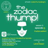 The Zodiac Thump, Season 2, Episode 15 - The Libra Edition