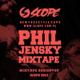 SLOPE Phil Jensky MIXTAPE SERIES # 05