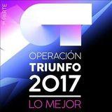 OPERACION TRIUNFO 2017 Lo Mejor Vol.1
