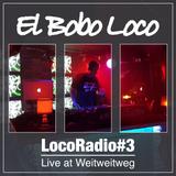 LocoRadio#3 - Live at Weitweitweg