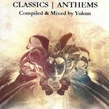 Classics + Anthems (2009) | Mixed by Yukun