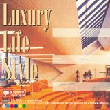 Luxury Life Style -y space select