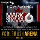 Mark Sixma Live @ #GOLDRUSH Arena, Escapade Music Festival