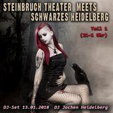 Steinbruch Theater meets Schwarzes Heidelberg - DJ Jochen - Teil 1 - 13.01.18 (21-1 Uhr)