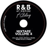 R&B At Empire 1st Bday Mix Vol. 4 - Mixed By DJs Collins, KZMO, Ridge B, Crunk, Robie Nyle & J-Fresh