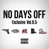 No Days Off -Exclusive vol.0.5-