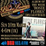 The Blues Lounge Radio Show 10th March 2019 Albums of the Week from Rosie Flores and Reese Wynans