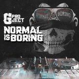 GPROJECT- NORMAL IS BORING