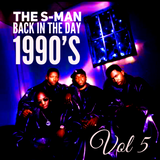 90's R&B & HIP HOP THE S-MAN - BACK IN THE DAY VOL 5