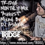 "TRIDGE Monthly Mix ""AUGUST"" Mixed By DJ ASAKA"