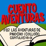 #82 Pinocho VII-IX (Collodi)