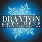 Drayton 'Goes Deep' Winter 2013 Edition