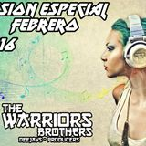 Sesion Especial Febrero - The Warriors Brothers 2016