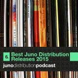 Juno Distribution Podcast #6: Best Juno Distro Releases 2015