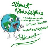 Philly Schools, Energy Future, Agriculture + Climate Change Planet Philadelphia, GTown Radio 11/3/17