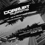 Dj Alex Strunz - Corrupt Systems Techno Podcast - [ August 2015 ]