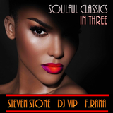 Steven Stone, Dj Vip, Franco Rana :  Soulful Classic in Three  #30