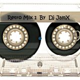 ''Retro Mix 1''  By  Dj JamX