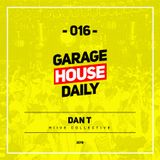 Garage House Daily #016 Dan T