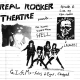 Real Rocker Theatre 006 G.I.S.M. Anarchy, Violence & Laughs