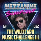 Episode 82: The Wild Card Music Challenge III