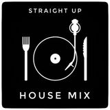 Straight up House mix April18