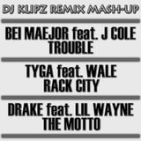 Tyga, Bei Maejor, Wale, J Cole, Drake & Lil' Wayne - Racks the Motto Trouble (DJ Klipz Mash-Up)