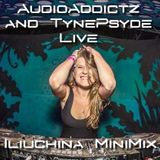 AudioAddictz & Tynepsyde Live Present - Iliuchina Exclusive MiniMix