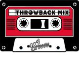 Dj Groove-Throwback Mix