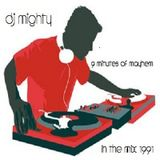 DJ Mighty -  In The Mix 1991 - Nine Minutes of Mayhem