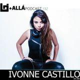 B+allá Podcast 132 Ivonne Castillo