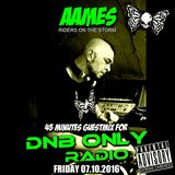 AAMES DNB ONLY Radio Guestmix 7.10.2016