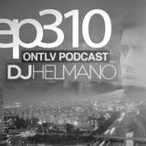 ONTLV PODCAST - Trance From Tel-Aviv - Episode 310 - Mixed By DJ Helmano