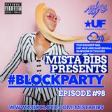 Mista Bibs - #BlockParty Episode 98 (Current R&B and Hip Hop) Follow me on Instagram on @MistaBibs