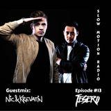 Tesero Presents: Slow Motion Radio #13 Guestmix: Nic & Krevatin