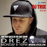 DREZ - Hiphopbackintheday Show 109 - DJ TRIX