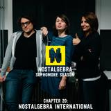 NOSTALGEBRA: SOPHOMORE SEASON - Chapter 20: Nostalgebra International