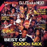 BEST OF 2000'S MIX Mixed by DJ J'$ a.k.a NEXT