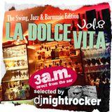 DJ Nightrocker - La Dolce Vita Vol.8 - 3a.m. Direct from the Bar