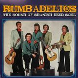 RUMBADELICS The Sound of Spanish Deep Soul (Edited)