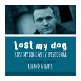 Roland Nights - Lost My Dogcast 66