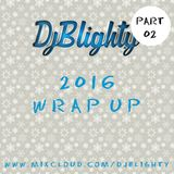 @DJBlighty - #2016WrapUp Part.02 (RnB & Hip Hop)