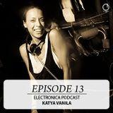 Electronica Podcast - Episode 13: Katya Vanila