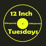 12 Inch Tuesdays Episode 4