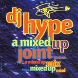 DJ Hype - A Mixed Up Joint